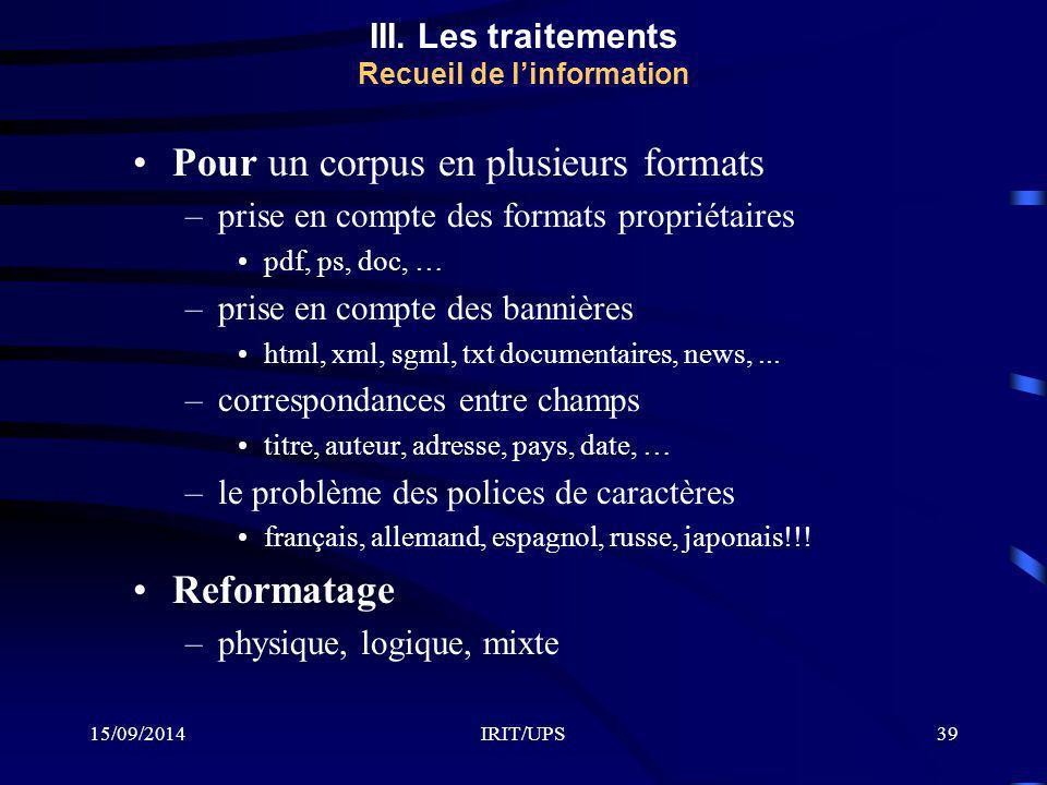 15/09/2014IRIT/UPS39 Pour un corpus en plusieurs formats –prise en compte des formats propriétaires pdf, ps, doc, … –prise en compte des bannières htm