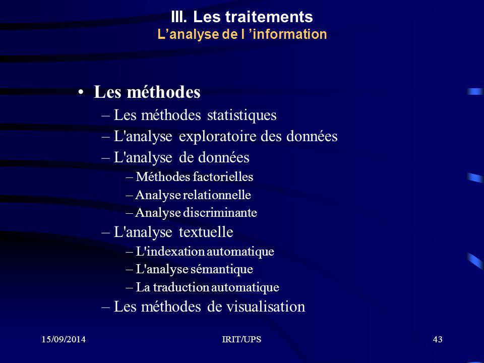15/09/2014IRIT/UPS43 III. Les traitements L'analyse de l 'information Les méthodes – Les méthodes statistiques – L'analyse exploratoire des données –