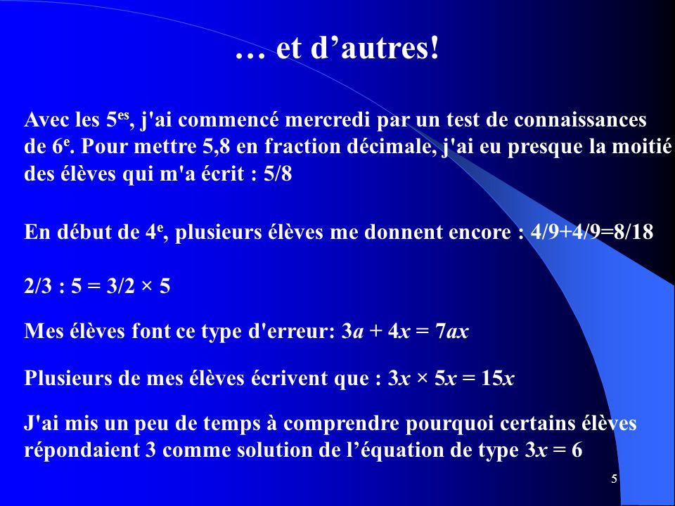 26 Quelques exemples Au cycle 3, le quart de 12 (unités) se pense et s'écrit 12 : 4, mais ne s'écrit pas encore 12 ×.