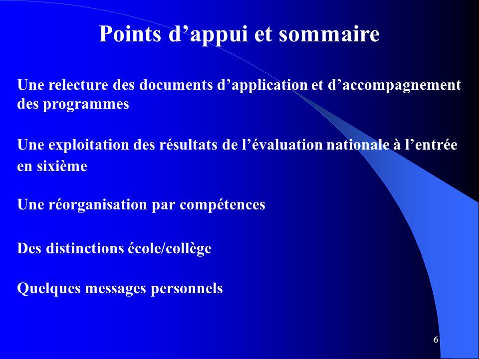 6 Points d'appui et sommaire Une relecture des documents d'application et d'accompagnement des programmes Une exploitation des résultats de l'évaluati