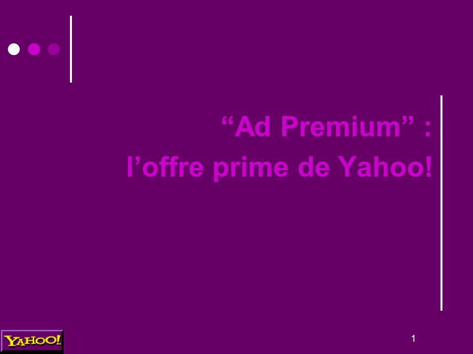 "1 ""Ad Premium"" : l'offre prime de Yahoo!"