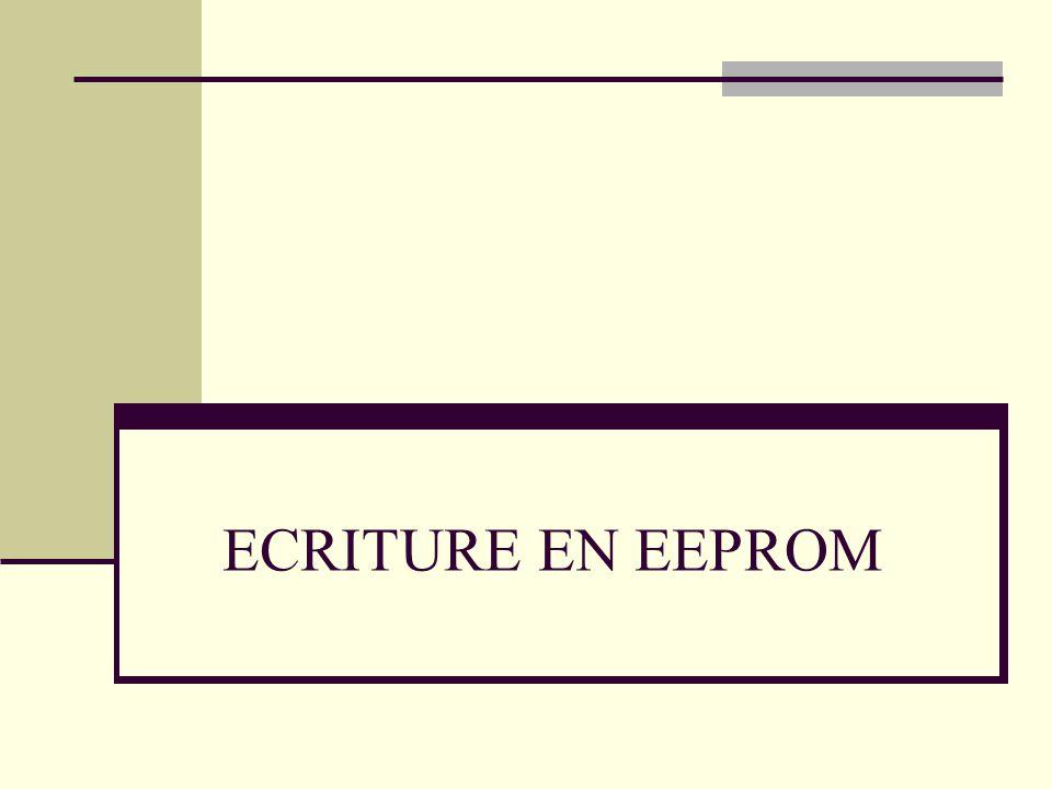 ECRITURE EN EEPROM
