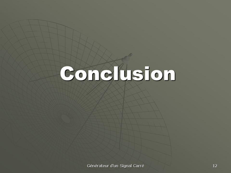 Générateur d un Signal Carré 12 Conclusion