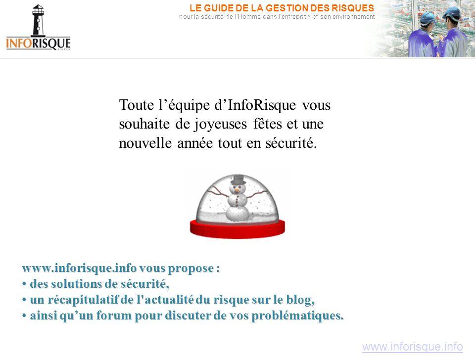 www.inforisque.info LE GUIDE DE LA GESTION DES RISQUES pour la sécurité de l'Homme dans l'entreprise et son environnement Inforisque.info, pour la séc