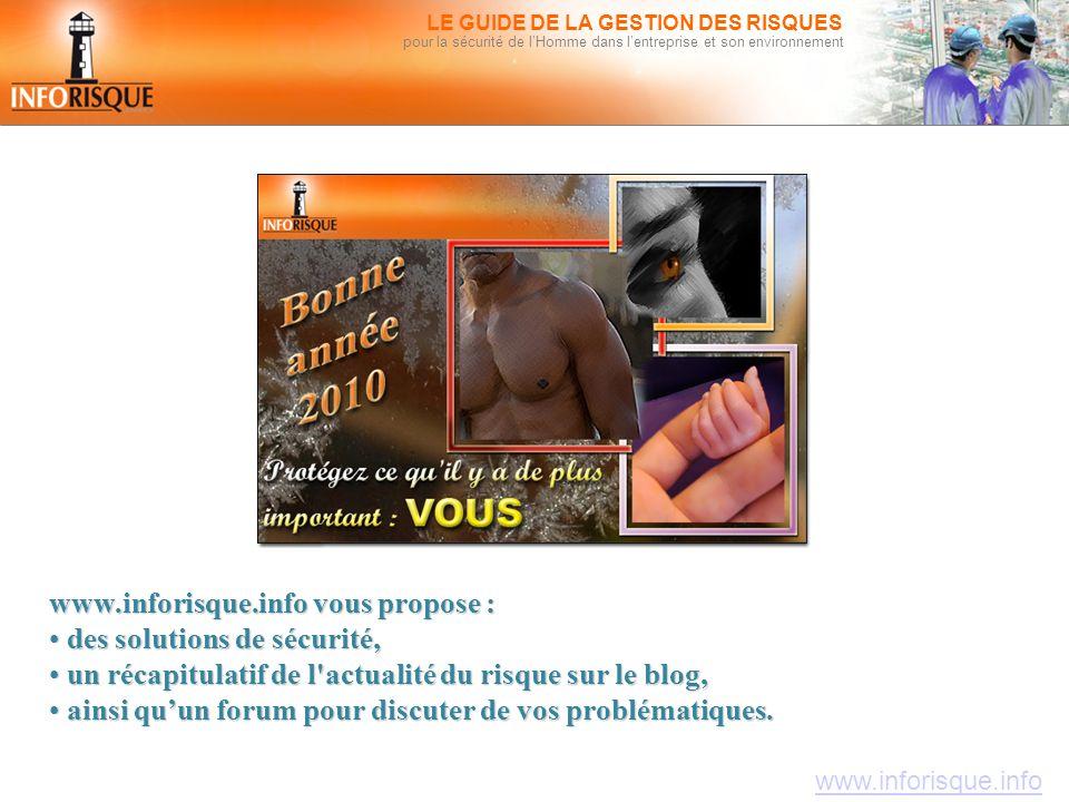 www.inforisque.info LE GUIDE DE LA GESTION DES RISQUES pour la sécurité de l'Homme dans l'entreprise et son environnement www.inforisque.info vous pro
