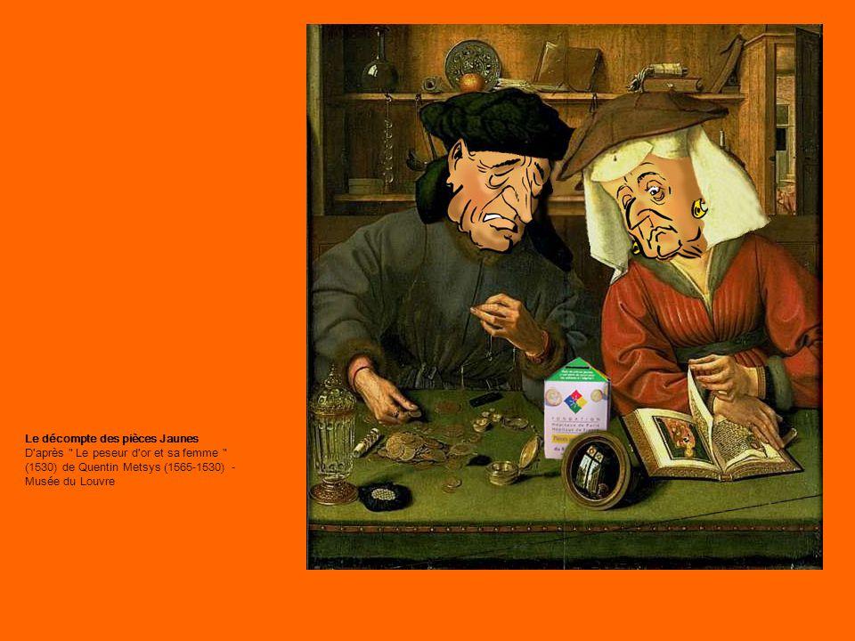 Le décompte des pièces Jaunes D après Le peseur d or et sa femme (1530) de Quentin Metsys (1565-1530) - Musée du Louvre