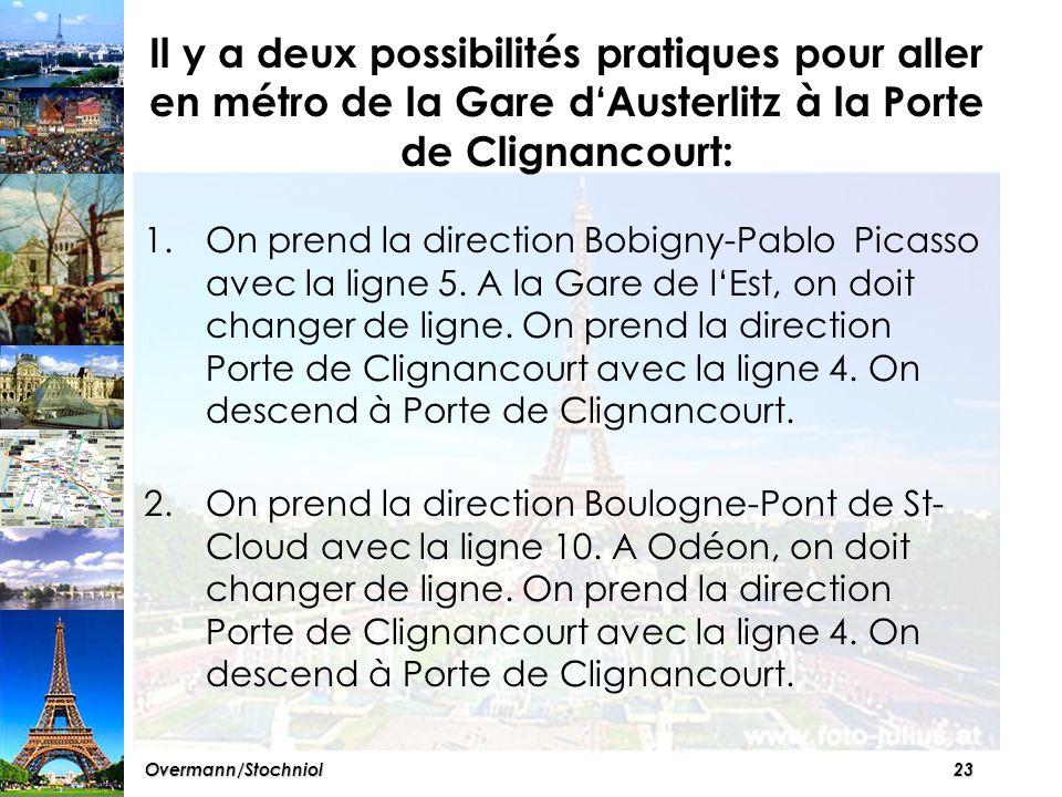 22 A vous . Trouver un chemin pour aller de la Gare d'Austerlitz à laPorte de Clignancourt.