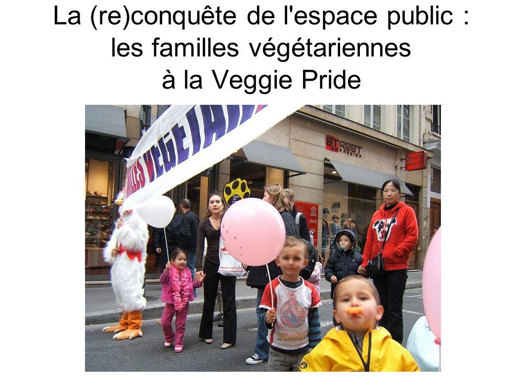 La (re)conquête de l espace public : les familles végétariennes à la Veggie Pride