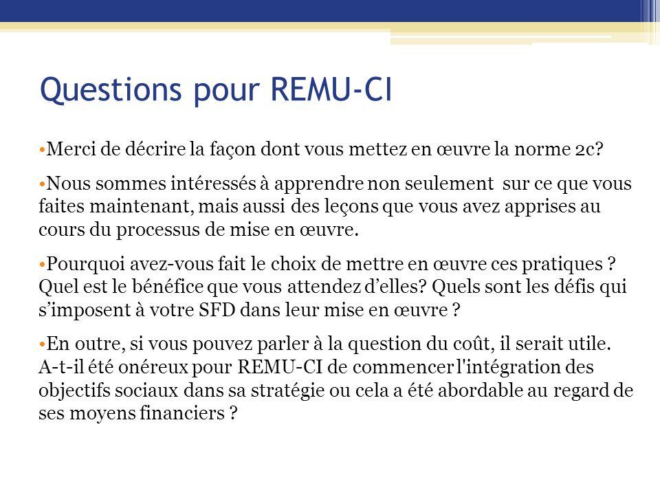 Questions pour REMU-CI Merci de décrire la façon dont vous mettez en œuvre la norme 2c.