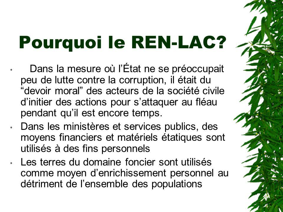 Contexte de création du REN-LAC Lorsque, le REN-LAC a été porté sur les fonts baptismaux le 20 décembre 1997, la corruption était en passe de devenir