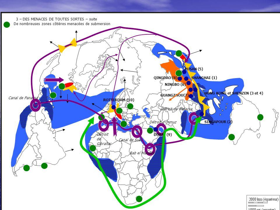 3 – DES MENACES DE TOUTES SORTES – suite De nombreuses zones côtières menacées de submersion 3 – DES MENACES DE TOUTES SORTES – suite De nombreuses zo