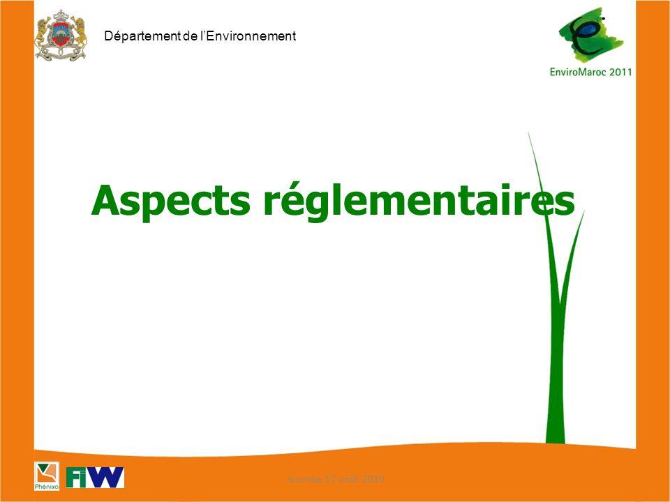 Département de l'Environnement Journée 17 août 2010 Aspects réglementaires