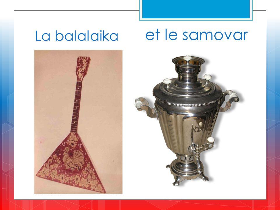 La balalaika et le samovar
