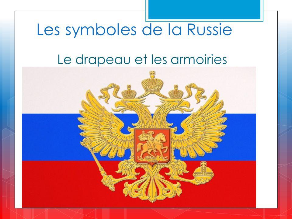 Les symboles de la Russie Le drapeau et les armoiries