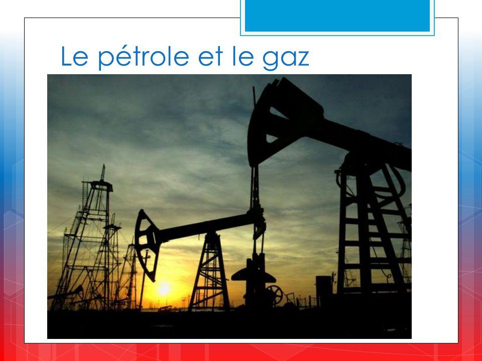 Le pétrole et le gaz