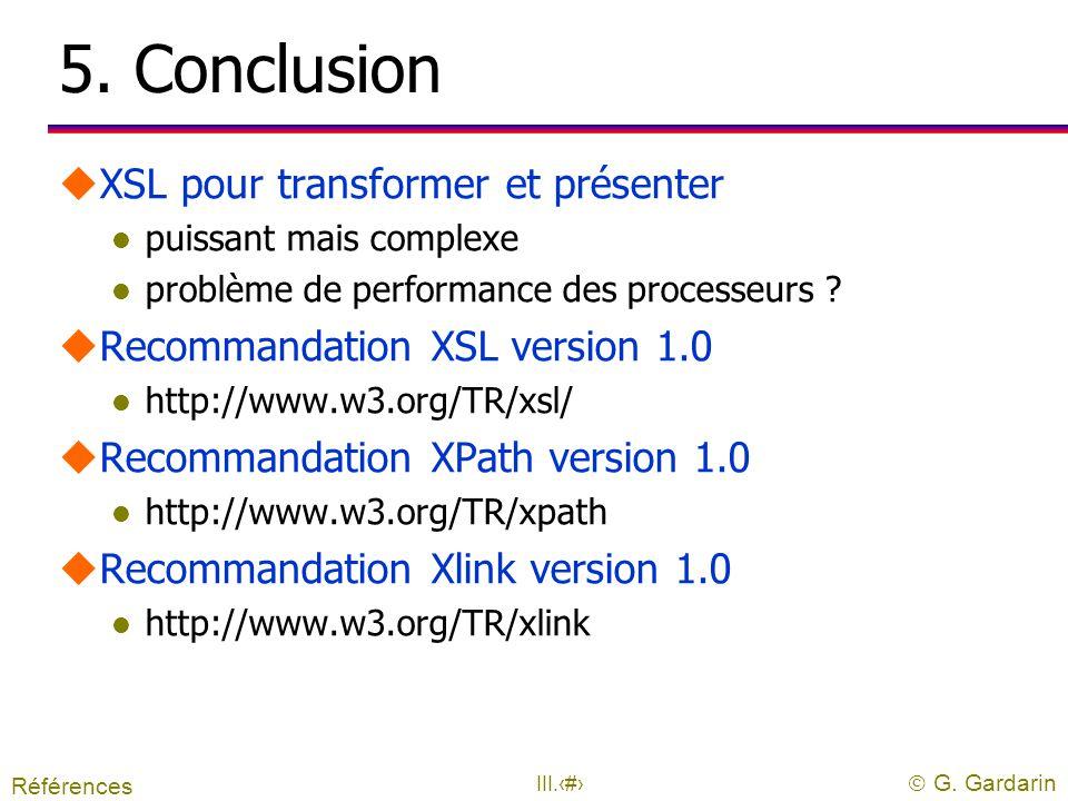  G. Gardarin III.33 Saisie des formulaires uGénération et contrôle du message XML uContrôle sur le client ou le serveur XForms Model XForms User Inte