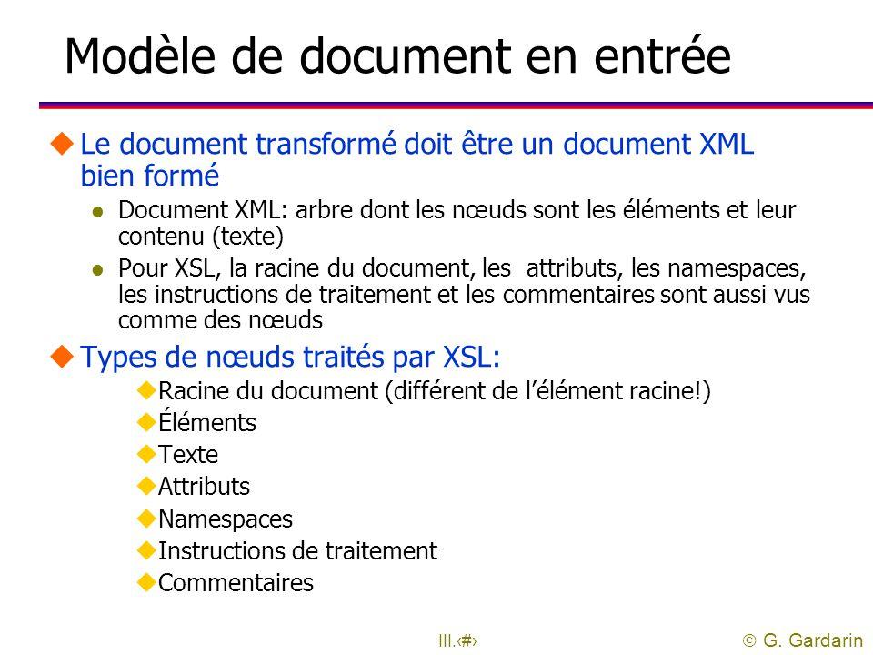  G. Gardarin III.36 EXERCICES ET COMPLEMENTS uModèle des documents en entrée uModèle des documents en sortie uStructure d'une feuille de style uMise