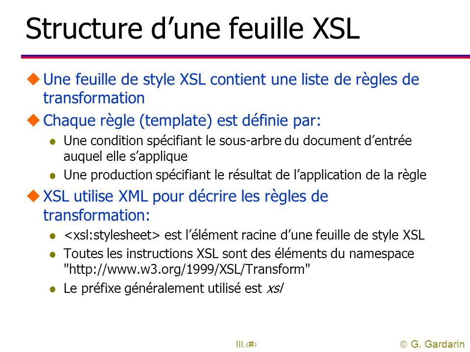  G. Gardarin III.40 Modèle de document en sortie uEn général, le document produit est un document XML l Document complet l Fragment de document bien