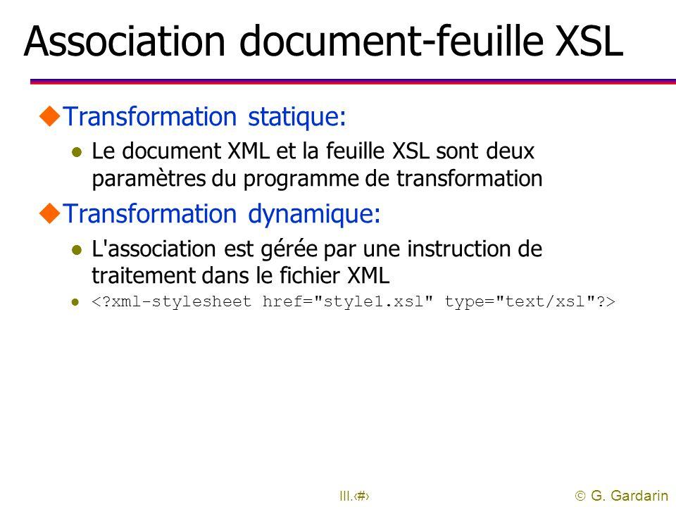  G. Gardarin III.48 Transformation sur le client uLe document XML et la feuille XSL sont transmises par le serveur avant transformation: l Publicatio