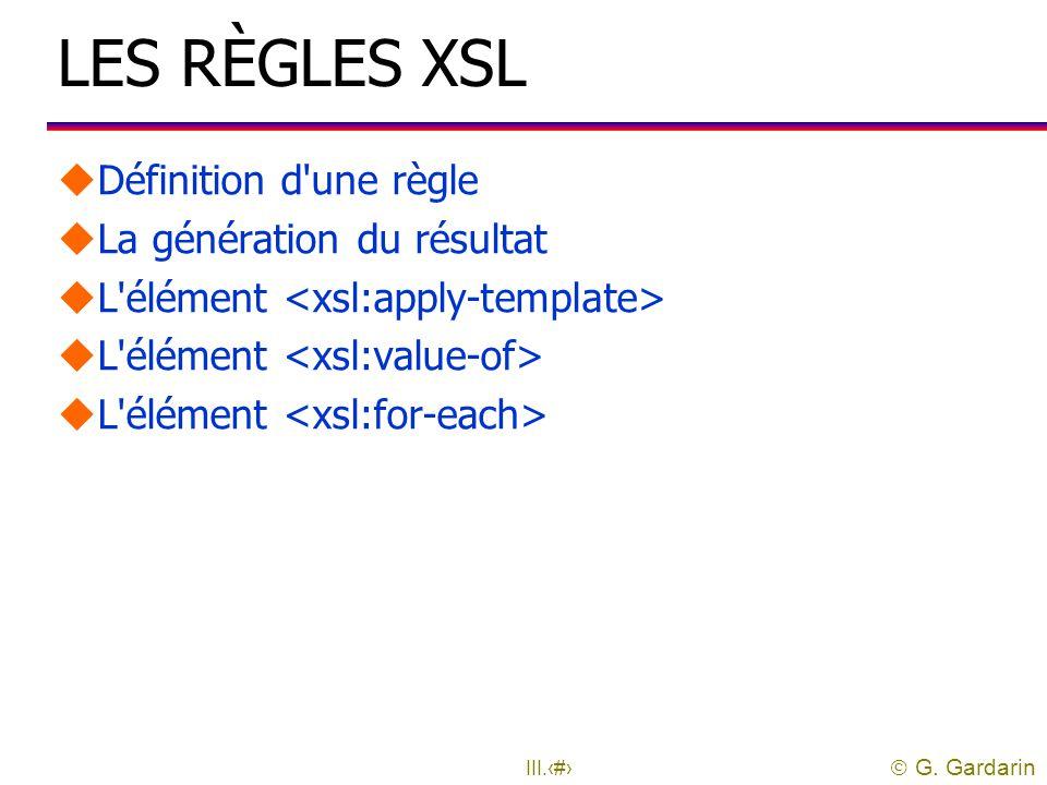  G. Gardarin III.49 Association document-feuille XSL uTransformation statique: l Le document XML et la feuille XSL sont deux paramètres du programme