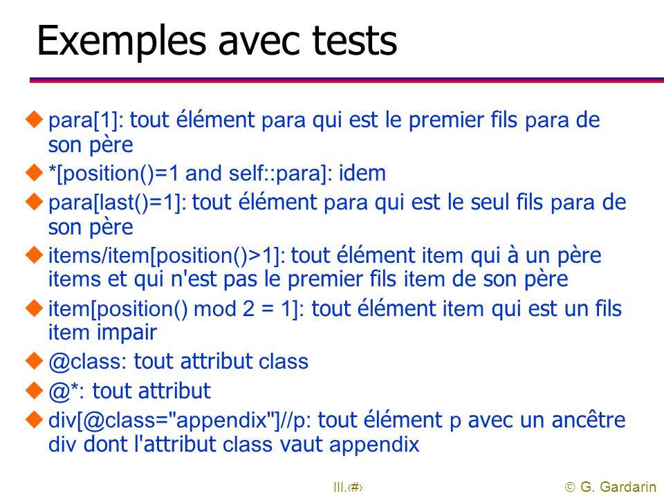  G. Gardarin III.60 Exemples d'expressions  para : tout élément para  *: tout élément  chapter appendix: tout élément chapter ou appendix  olist/