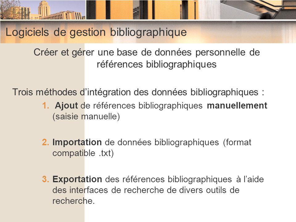 Logiciels de gestion bibliographique Créer et gérer une base de données personnelle de références bibliographiques Trois méthodes d'intégration des do