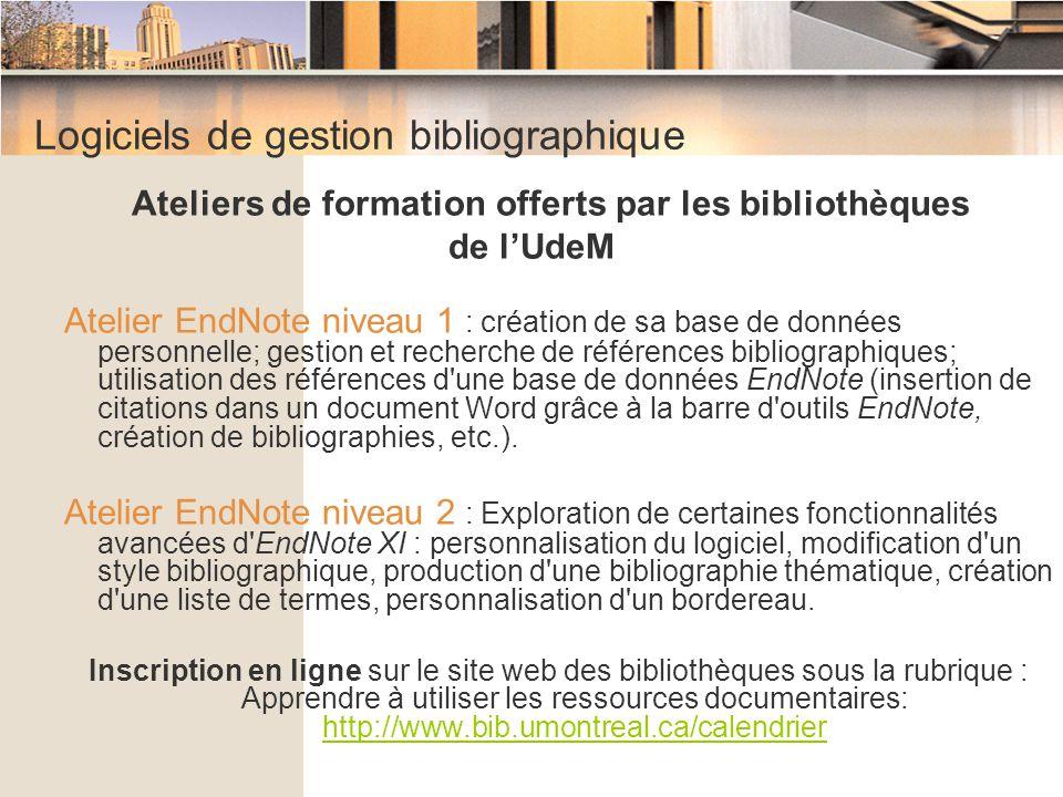 Logiciels de gestion bibliographique Aide et soutien Les bibliothèques de l'UdeM offrent du soutien à l'utilisation de EndNote.