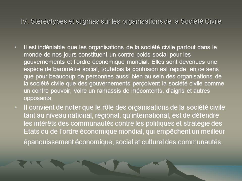 IV. Stéréotypes et stigmas sur les organisations de la Société Civile Il est indéniable que les organisations de la société civile partout dans le mon