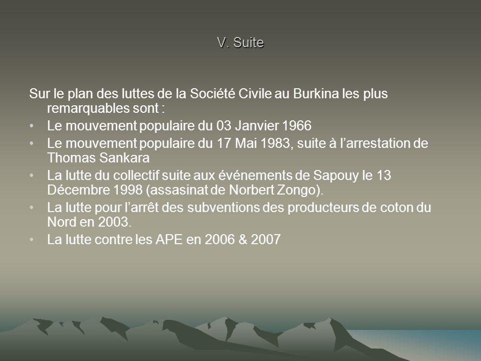 V. Suite Sur le plan des luttes de la Société Civile au Burkina les plus remarquables sont : Le mouvement populaire du 03 Janvier 1966 Le mouvement po
