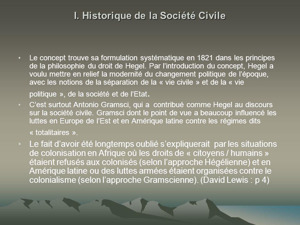 I. Historique de la Société Civile Le concept trouve sa formulation systématique en 1821 dans les principes de la philosophie du droit de Hegel. Par l