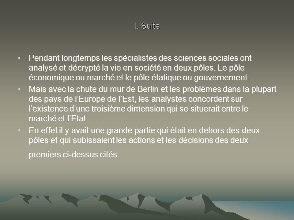 I. Suite Pendant longtemps les spécialistes des sciences sociales ont analysé et décrypté la vie en société en deux pôles. Le pôle économique ou march