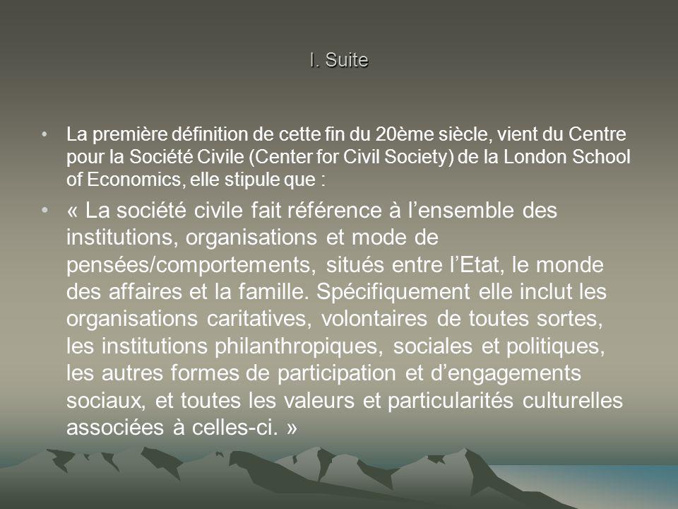I. Suite La première définition de cette fin du 20ème siècle, vient du Centre pour la Société Civile (Center for Civil Society) de la London School of