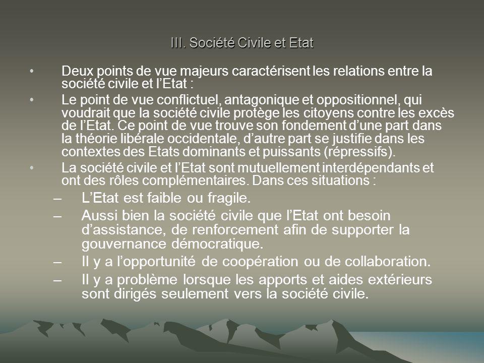 III. Société Civile et Etat Deux points de vue majeurs caractérisent les relations entre la société civile et l'Etat : Le point de vue conflictuel, an