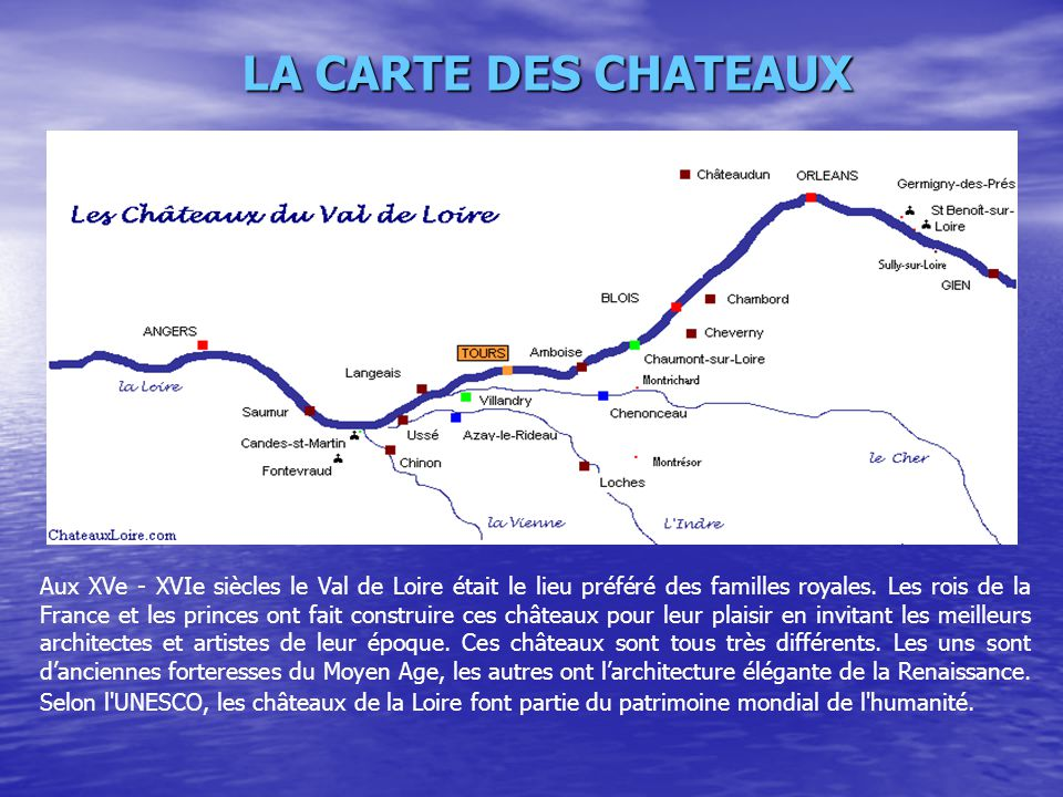 Aux XVe - XVIe siècles le Val de Loire était le lieu préféré des familles royales. Les rois de la France et les princes ont fait construire ces châtea