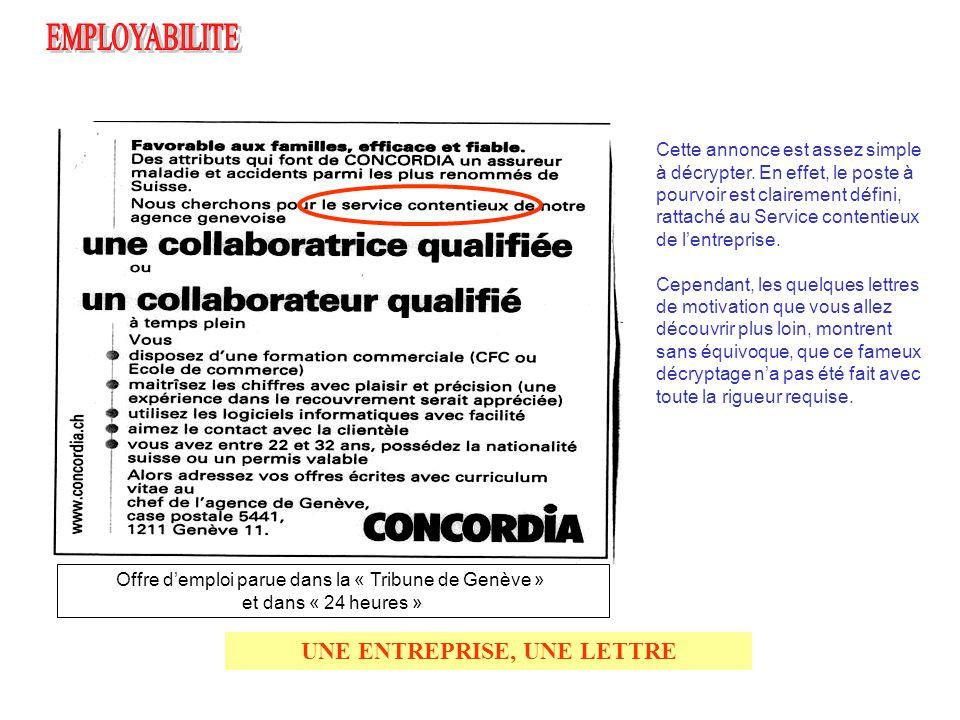 UNE ENTREPRISE, UNE LETTRE Offre d'emploi parue dans la « Tribune de Genève » et dans « 24 heures » Cette annonce est assez simple à décrypter. En eff