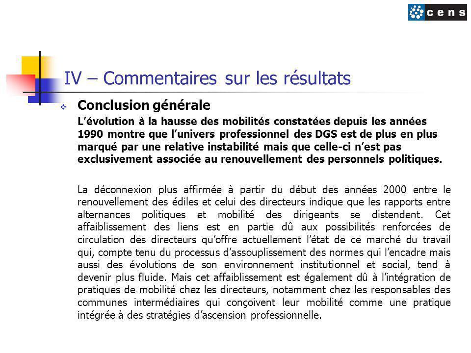IV – Commentaires sur les résultats  Conclusion générale L'évolution à la hausse des mobilités constatées depuis les années 1990 montre que l'univers