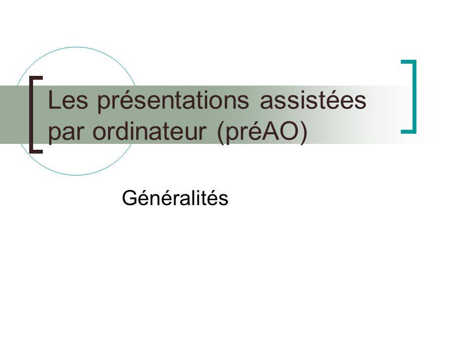 Introduction les logiciels de Pré-AO permettent de créer un fichier appelé un diaporama destiné à être visionné sur un écran, c'est une aide pour le narrateur le diaporama est constitué de diapositives contenant des objets (texte, dessins, images) possibilité de créer  des animations entre les objets d'une diapositive  des transitions entre les diapositives (effets, sons)