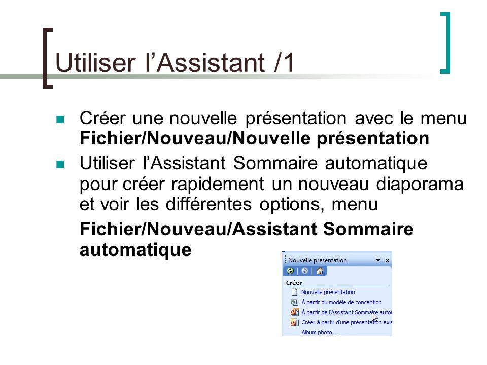 Utiliser l'Assistant /2 clic sur suivant pour démarrer le genre de présentation quel support pour la présentation un titre, un pied de page à chaque diapo