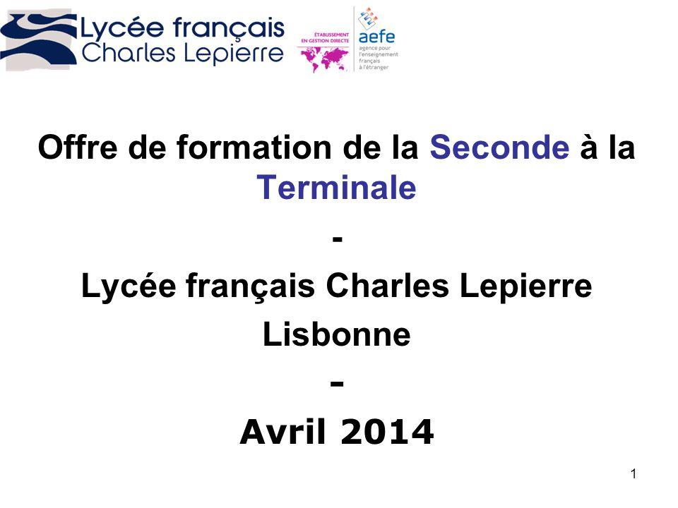 1 Offre de formation de la Seconde à la Terminale - Lycée français Charles Lepierre Lisbonne - Avril 2014