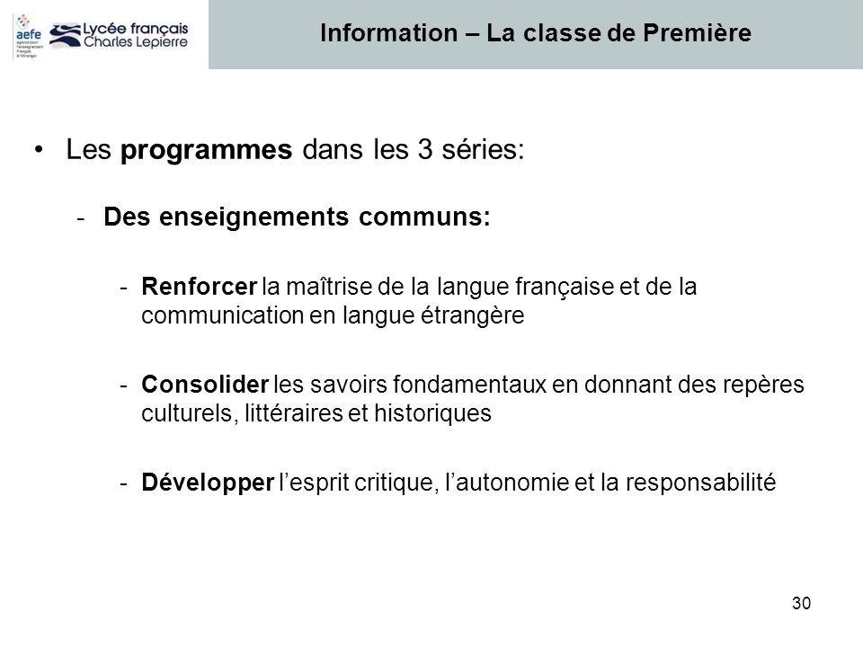 30 Les programmes dans les 3 séries: -Des enseignements communs: -Renforcer la maîtrise de la langue française et de la communication en langue étrang