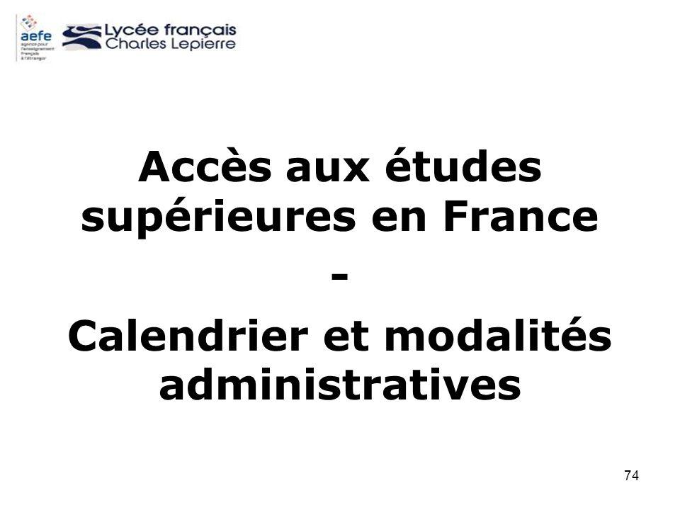 74 Accès aux études supérieures en France - Calendrier et modalités administratives