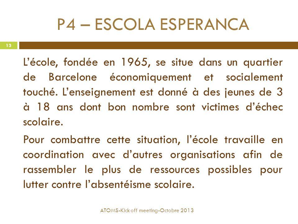 P4 – ESCOLA ESPERANCA L'école, fondée en 1965, se situe dans un quartier de Barcelone économiquement et socialement touché. L'enseignement est donné à