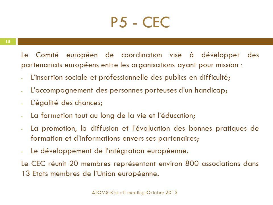 P5 - CEC Le Comité européen de coordination vise à développer des partenariats européens entre les organisations ayant pour mission : - L'insertion so