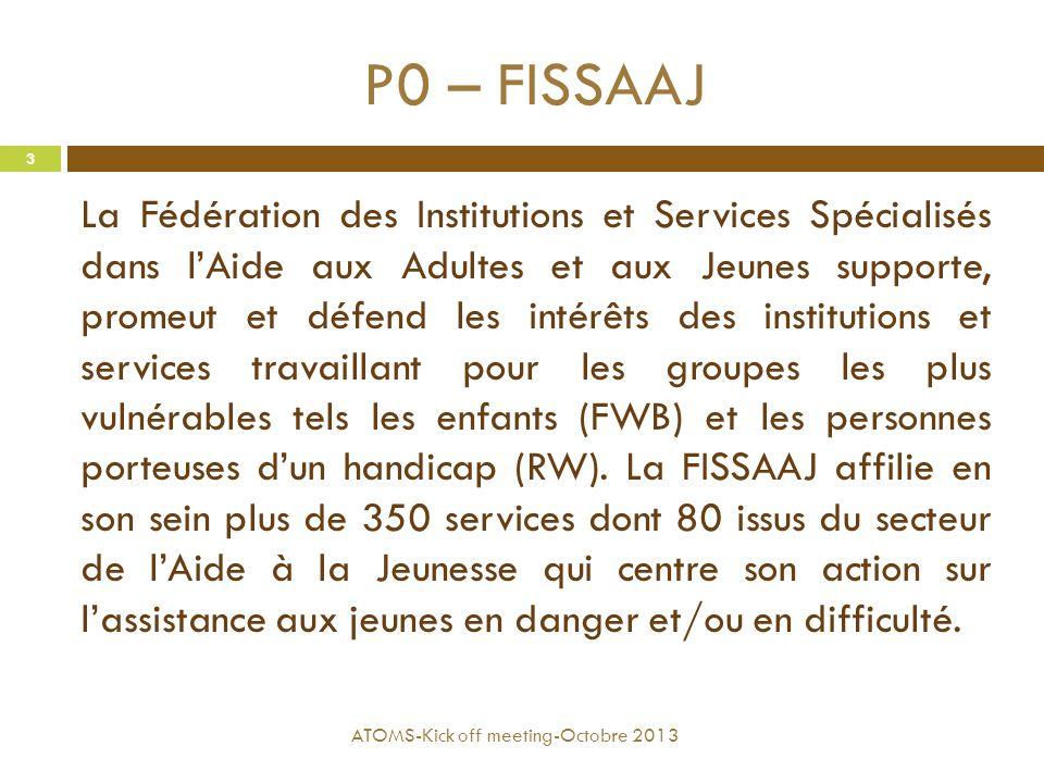 P0 – FISSAAJ La Fédération des Institutions et Services Spécialisés dans l'Aide aux Adultes et aux Jeunes supporte, promeut et défend les intérêts des