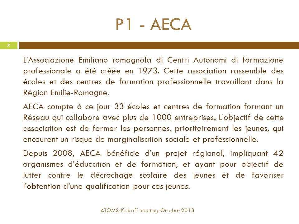 P1 - AECA L'Associazione Emiliano romagnola di Centri Autonomi di formazione professionale a été créée en 1973. Cette association rassemble des écoles
