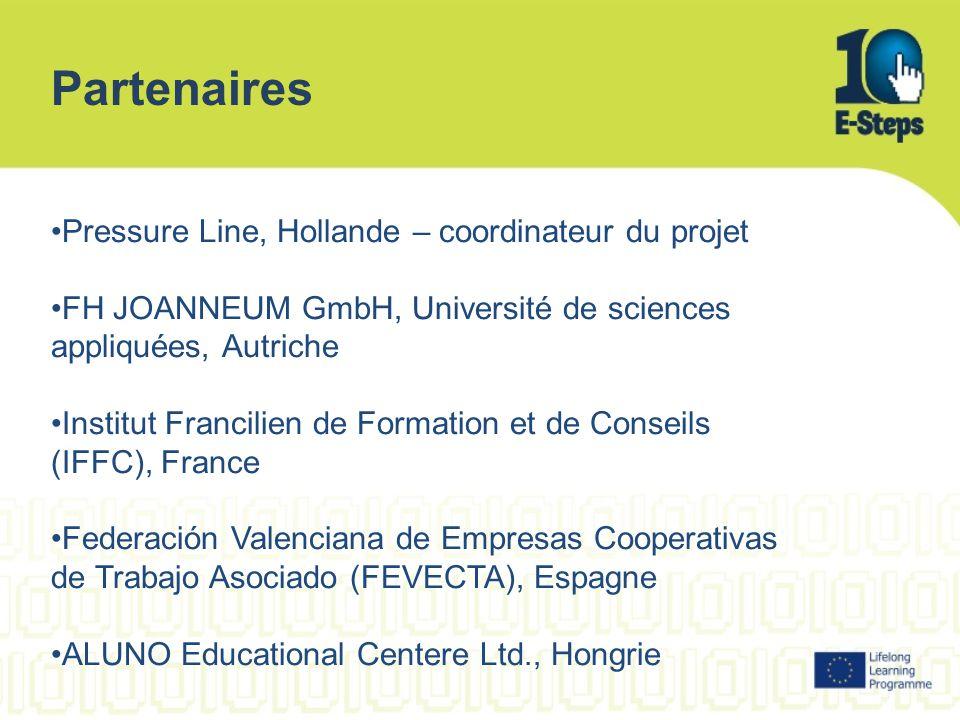 Partenaires Pressure Line, Hollande – coordinateur du projet FH JOANNEUM GmbH, Université de sciences appliquées, Autriche Institut Francilien de Form