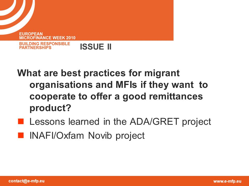 contact@e-mfp.eu www.e-mfp.eu ISSUE II What are best practices for migrant organisations and MFIs if they want to cooperate to offer a good remittances product.