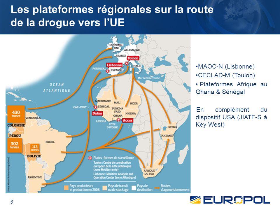 6 Les plateformes régionales sur la route de la drogue vers l'UE MAOC-N (Lisbonne) CECLAD-M (Toulon) Plateformes Afrique au Ghana & Sénégal En complément du dispositif USA (JIATF-S à Key West)