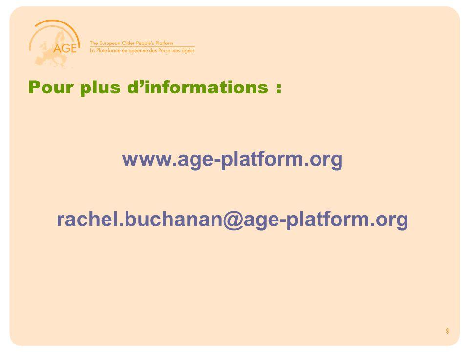 9 Pour plus d'informations : www.age-platform.org rachel.buchanan@age-platform.org