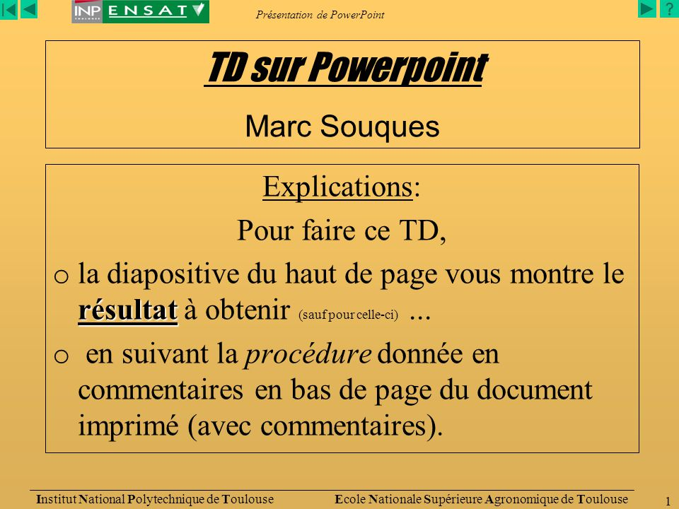 Présentation de PowerPoint Institut National Polytechnique de Toulouse Ecole Nationale Supérieure Agronomique de Toulouse 12 Imprimer… Commentaires pour le présentateur......................